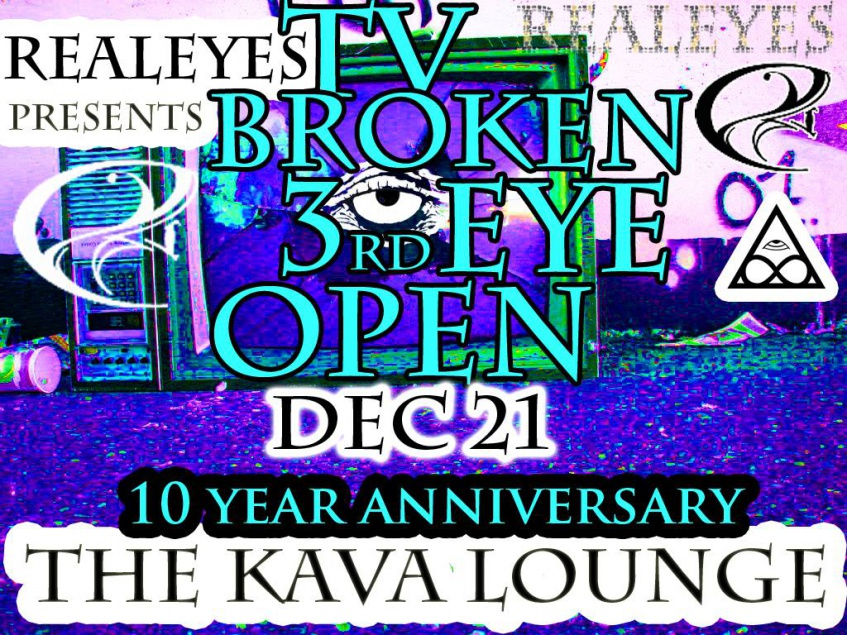 Tv Broken 3rd Eye Open Playing the KAVA Lounge